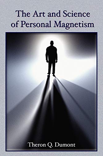 9781585093236: The Art and Science of Personal Magnetism