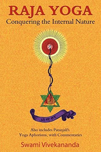 9781585093342: Raja Yoga: Conquering the Internal Nature