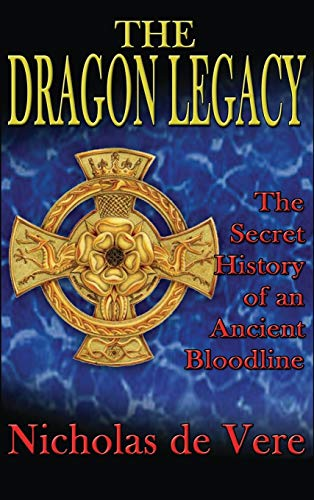 9781585095179: The Dragon Legacy: The Secret History of an Ancient Bloodline