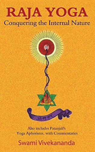9781585095445: Raja Yoga: Conquering the Internal Nature
