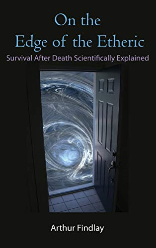 9781585095469: On the Edge of the Etheric: Survival After Death Scientifically Explained