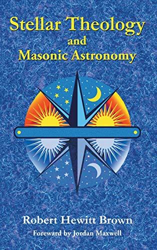 Stellar Theology and Masonic Astronomy: Brown, Robert Hewitt