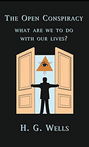 The Open Conspiracy: Wells, H G