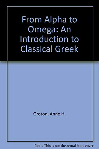 9781585100163: From Alpha to Omega : A Beginning Course in Classical Greek