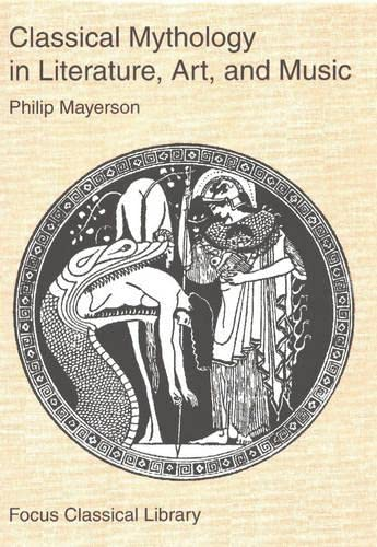 9781585100361: Classical Mythology in Literature, Art, and Music (Focus Texts: For Classical Language Study)