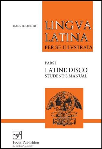 Lingua Latina - Latine Disco, Student's Manual: Hans Henning Orberg