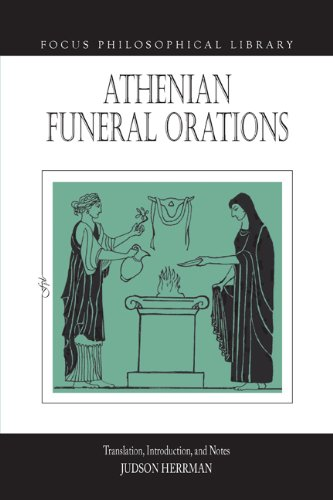 Athenian Funeral Orations ; Translations are in English, including Introduction, Notes, and ...