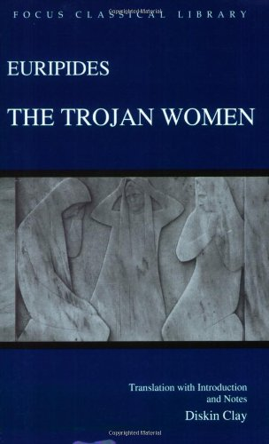 The Trojan Women (Focus Classical Library): Euripides