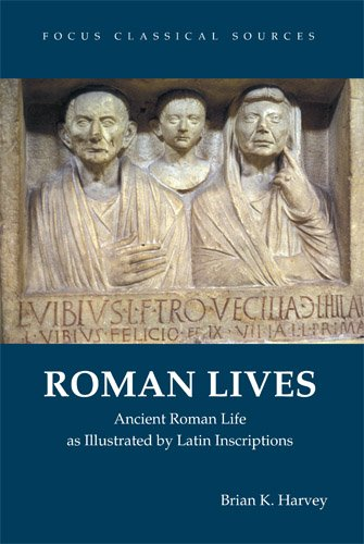 9781585101146: Roman Lives: Ancient Roman Life Illustrated by Latin Inscriptions (Focus Classical Sources)