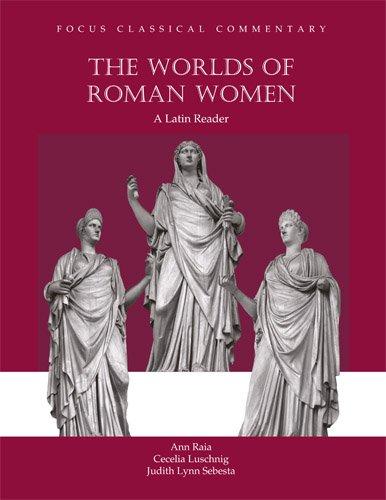 Worlds of Roman Women (Focus Classical Commentary): Sebesta, Judith Lynn,