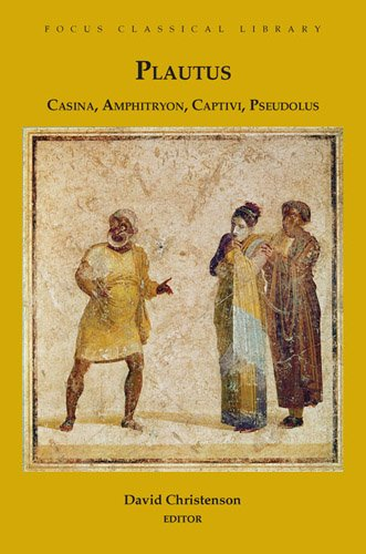 Casina, Amphitryon, Captivi, Pseudolus : Four Plays: Plautus