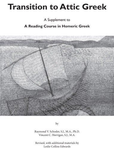 Transition to Attic Greek: A Supplement to: Raymond Victor Schoder,