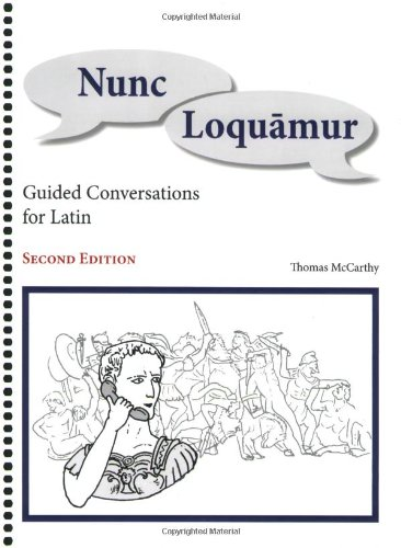 9781585103232: Nunc Loquamur: Guided Conversations for Latin