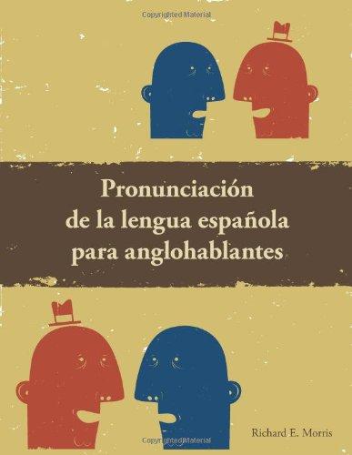 9781585103485: Pronunciacion de la lengua Espanola para anglohablantes: Spanish Phonetics