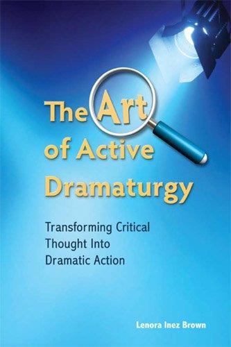 The Art of Active Dramaturgy: Transforming Critical