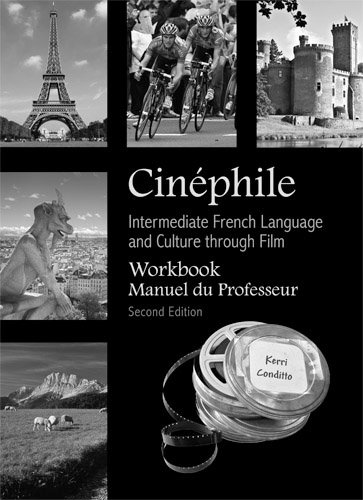 9781585104079: Cinéphile Workbook, Manuel du Professeur: Intermediate French Language and Culture through Film (French Edition)