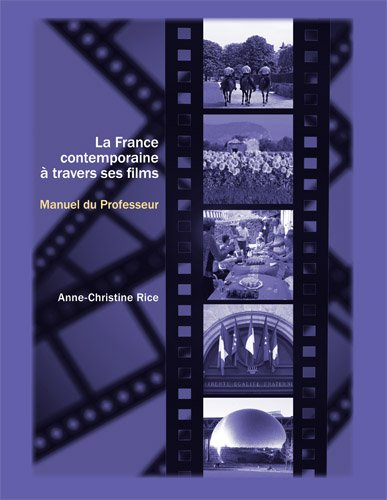 La France Contemporaine a Travers Ses Films: Cahier Du Professeur: Rice, Anne-Christine