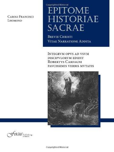 9781585104253: Epitome Historiae Sacrae: Brevi Christi Vitae Narratione Addita (Lingua Latina)