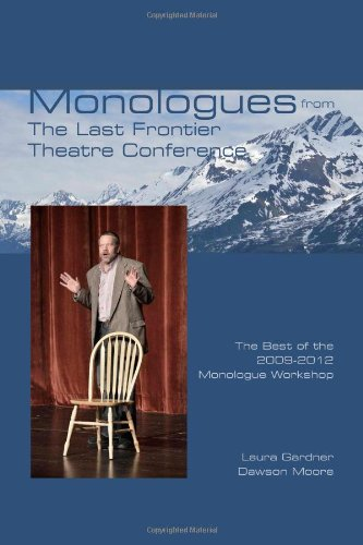 9781585106301: Monologues from The Last Frontier Theatre Conference: The Best of the 2009-2012 Monologue Workshop