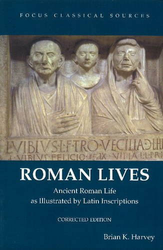 9781585107698: Roman Lives, Corrected Edition: Ancient Roman Life Illustrated by Latin Inscriptions (Focus Classical Sources)