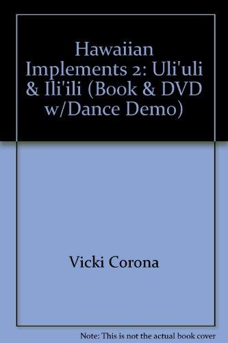 9781585131402: Hawaiian Implements 2: Uli'uli & Ili'ili (Book & DVD w/Dance Demo)