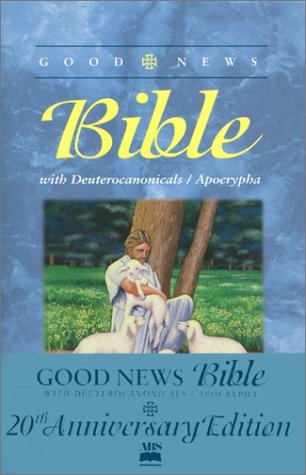 Good News Bible: With Deuterocanonicals/Apocrypha : English: American Bible Society