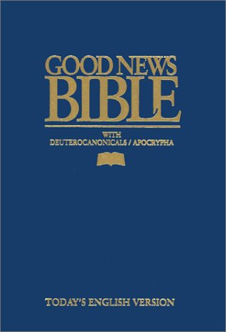 Good News Bible: With Deuterocanonicals/apocrypha: Not Available