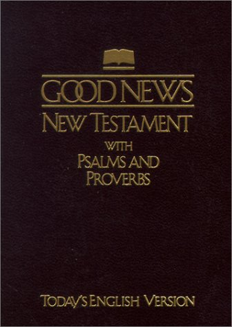 9781585162338: Good News New Testament with Psalms and Proverbs
