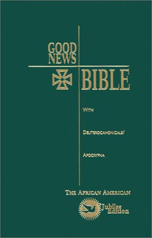 Good News Bible: with Deuterocanonicals/Apocrypha The Africian: American Bible Society