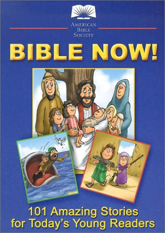 Bible Now : 101 Amazing Storie: ABS Staff