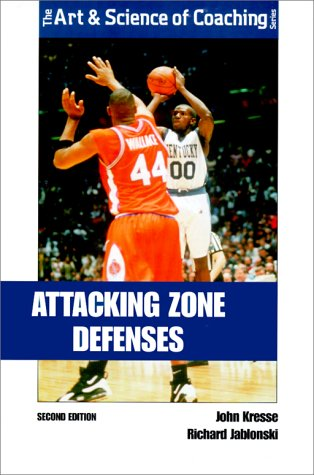 9781585181582: Attacking Zone Defenses (Art & Science of Coaching)