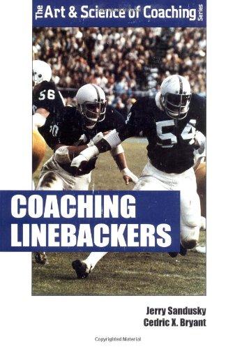 Coaching Linebackers (Art & Science of Coaching): Cedric X. Bryant,
