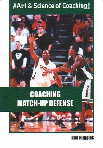 Coaching Match-Up Defense (Art & Science of Coaching): Bob Huggins
