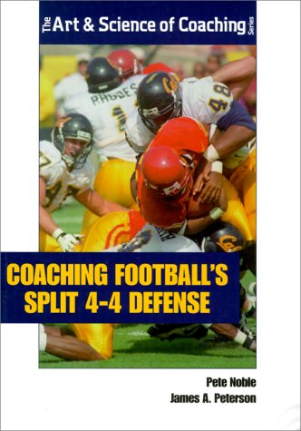 9781585181834: Coaching Football's Split 4-4 Defense (The Art & Science of Coaching Series)