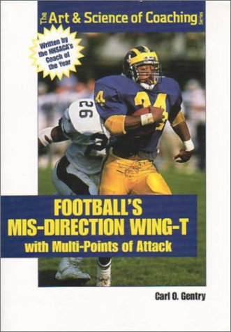 9781585181865: Football's Mis-Direction Wing-T With Multi-Points of Attack (The Art & Science of Coaching Series)