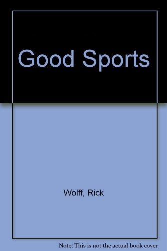 9781585181964: Good Sports: The Concerned Parent's Guide to Competitive Youth Sports