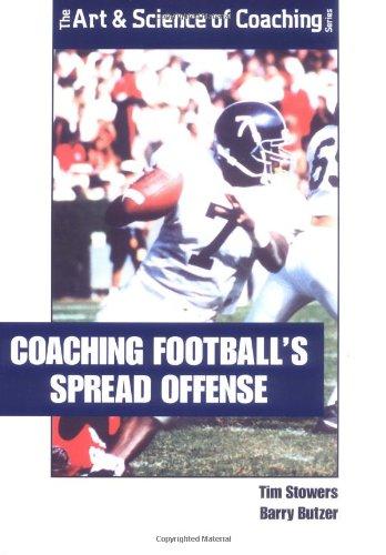 Coaching Footballs Spread Offense: Barry Butzer, Tim