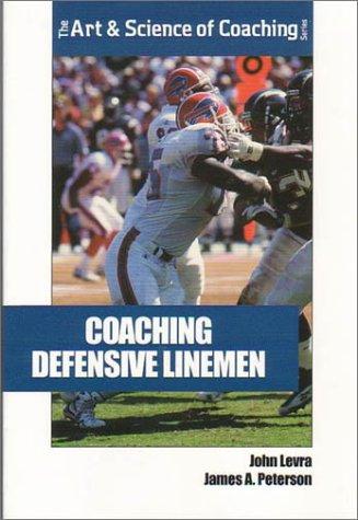 9781585182121: Coaching Defensive Linemen (The Art & Science of Coaching Series)