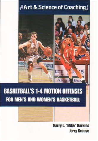 9781585182220: Basketballs 1-4 Motion Offenses for Mens and Women's Basketball (The Art & Science of Coaching Series)