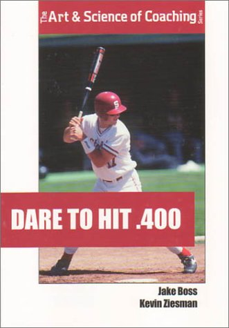 9781585182305: Dare to Hit .400 (Art & Science of Coaching Series)