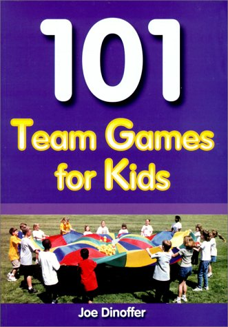 9781585182442: 101 Team Games for Kids: Guaranteed Fun for All Ages