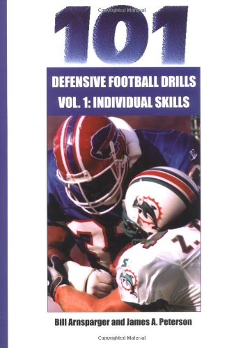 101 Defensive Football Drills: Individual Skills Drills (101 Defensive Football Drills (Sagamore ...