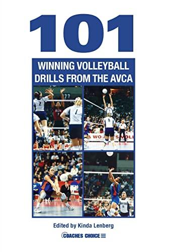 101 WINNING VOLLEYBALL DRILLS FROM AVCA: American Volleyball Coaches' Association & Kinda Lenberg