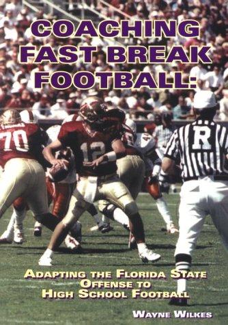 9781585183210: Coaching Fast Break Football: Adapting the FSU Offense to High School Football
