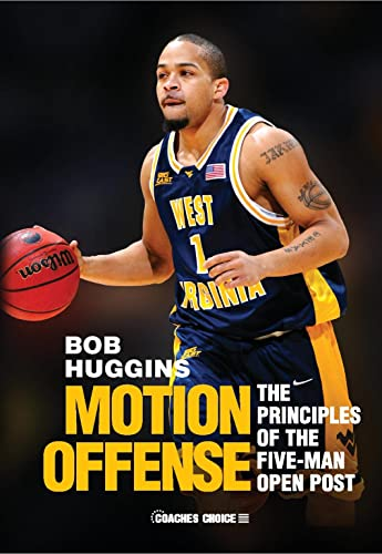 Motion Offense: The Principles of the Five-Man Open Post (Art & Science of Coaching): Bob ...