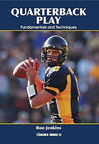 9781585186013: Quarterback Play: Fundamentals and Techniques