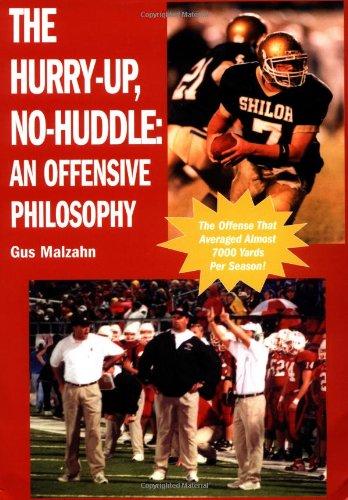 The Hurry-Up, No-Huddle: An Offensive Philosophy: Gus Malzahn