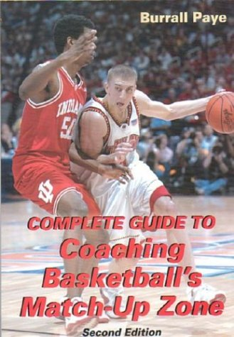 Complete Guide to Coaching Basketball's Match-Up Zone (1585186570) by Burrall Paye