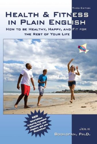 Health & Fitness in Plain English: How to Be Healthy, Happy, and Fit for the Rest of Your Life:...