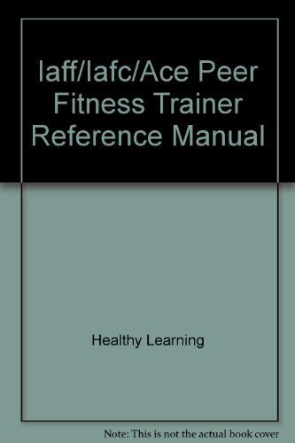 9781585187348: Iaff/Iafc/Ace Peer Fitness Trainer Reference Manual
